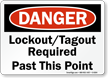 Lockout/Tagout Required Past This Point OSHA Danger Sign