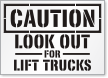 Look Out For Lift Trucks Floor Stencil