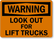 Look Out For Lift Trucks Sign, OSHA Warning