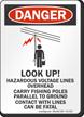 Look Up Hazardous Voltage Lines Overhead Sign