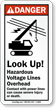 Look Up Hazardous Voltage Lines Overhead Danger Sign