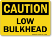 Low Bulkhead OSHA Caution Sign