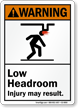 Low Headroom, Injury May Result ANSI Warning Sign