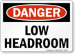 Danger Low Headroom Sign