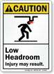 Low Headroom, Injury May Result ANSI Caution Sign