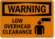 Low Overhead Clearance OSHA Warning Sign