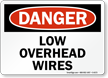 Low Overhead Wires OSHA Danger Sign