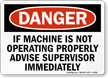 If Not Operating Properly Advise Supervisor Sign