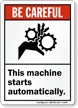 Machine Starts Automatically Sign