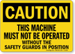 Caution This Machine Must Not Operated Sign