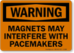 Magnets May Interfere With Pacemakers Warning Sign