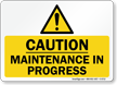 Maintenance In Progress Caution Sign