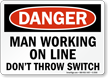 Danger: Man Working on Line Sign