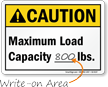 Maximum Load Capacity Write On Lbs ANSI Caution Sign