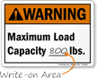 Maximum Load Capacity ___ Lbs. Write-On Area Sign