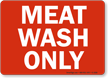 Meat Wash Only Sign