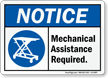 Mechanical Assistance Required Notice Sign
