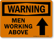 Warning: Men Working Above (Arrow)