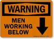 Warning: Men Working Below Sign(Arrow)