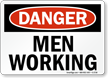 Danger Men Working Sign