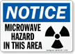 Notice Microwave Hazard Area Sign