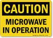 Caution: Microwave In Operation