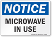 Microwave In Use OSHA Notice Sign