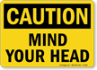 Mind Your Head Sign, Low Ceiling or Beams