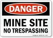 Mine Site No Trespassing Danger Sign