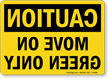 Caution Move On Green Only Sign