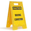Moving Conveyor OSHA Caution Floor Standing Sign