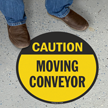 Moving Conveyor Caution Floor Sign