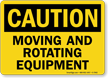 Moving And Rotating Equipment OSHA Caution Sign