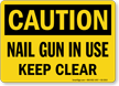 Nail Gun In Use Keep Clear Caution Sign