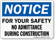 No Admittance During Construction Sign