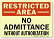 Restricted Area: No Admittance Without Authorization