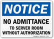 No Admittance To Server Room Without Authorization Sign