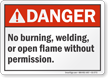 No Burning Welding Or Open Flame ANSI Danger Sign