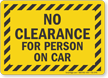 No Clearance For Person On Car Road Safety Sign