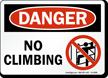 No Climbing OSHA Danger Sign