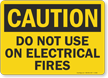 Do Not Use On Electrical Fires Caution Sign