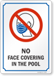 No Face Covering In The Pool Sign