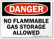 No Flammable Gas Storage Allowed OSHA Danger Sign