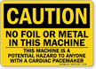 Caution No Foil Metal In Machine Sign
