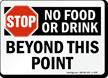 Stop No Food or Drink Beyond Sign