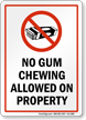 No Gum Chewing Allowed On Property Sign