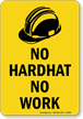 No Hardhat No Work Sign