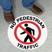 No Pedestrian Traffic with Clipart, Circle Floor Sign