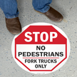 No Pedestrians Fork Trucks Only Floor Sign