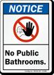 No Public Bathrooms Notice Sign